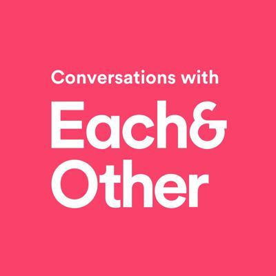 Podcast by Each&Other