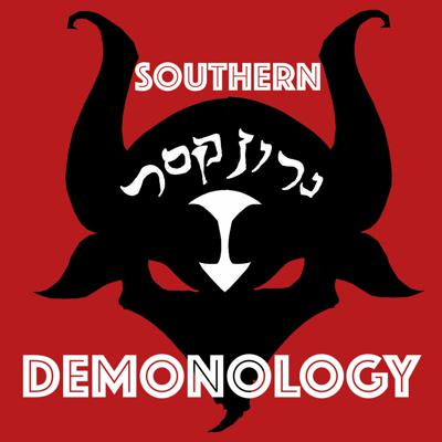 Southern Demonology: the Podcast that Explores Angelology, Demonology, Ghosts, Spirits, and Monsters from Antiquity to the Present Day