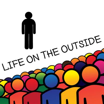 Life On The Outside podcast focuses on how people