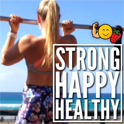 Strong, Happy & Healthy