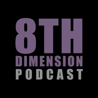 8th Dimension Podcast