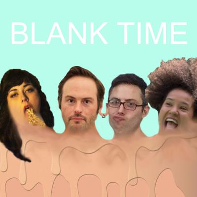 Blank Time Podcast