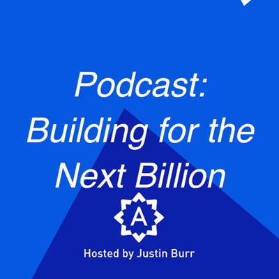 Building for the Next Billion