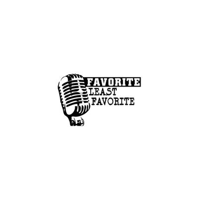 Podcast by Favorite Least Favorite