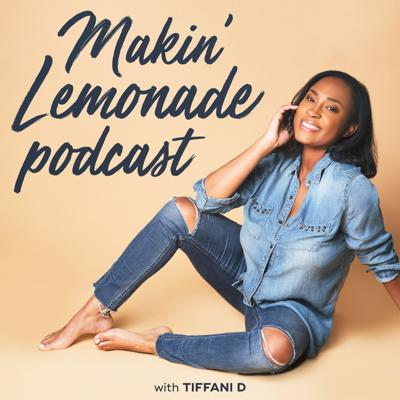 Makin' Lemonade Podcast