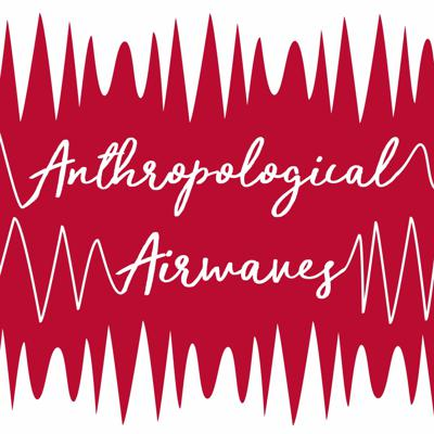 Anthropological Airwaves is the official podcast of the journal American Anthropologist. Building on the journal's commitment to four-field, multimodal research, we host conversations about anthropological projects, from fieldwork and publishing to the discipline's role in public debates. We aim to ask a series of fundamental questions about past, present, and future disciplinary practice, and to learn from those who chart new paths for a more broadly engaged anthropology.