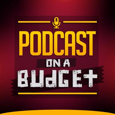 Podcast on a Budget