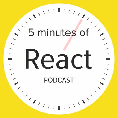 5 minutes of React