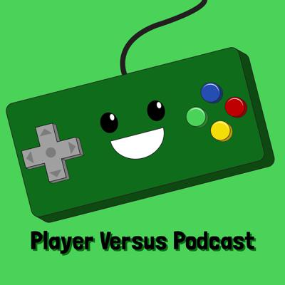 Player Versus Podcast
