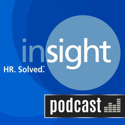 HR Solved by Insight is a human resources podcast by a leader in the HR industry. Get insights and strategies related to health insurance, the Affordable Care Act, interviewing prospective employees, family leave, harassment, and more.