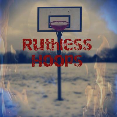 Ruthless Hoops
