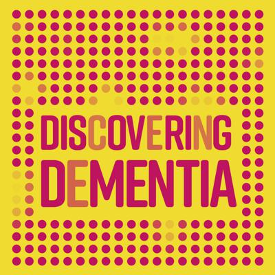 How one person's dementia story led to a journey of discovery. A podcast with Penny Bell.
