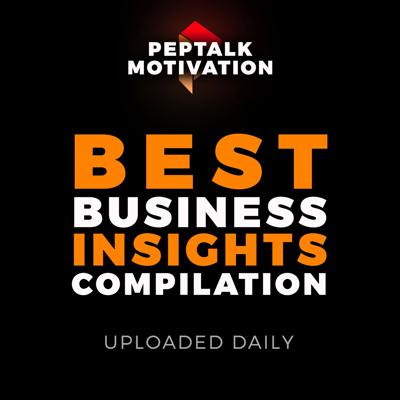 PepTalk Best Business Insights | A compilation of the best business podcasts