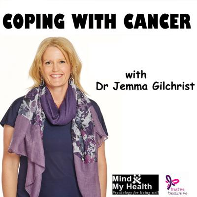 Coping with Cancer: with Dr Jemma Gilchrist