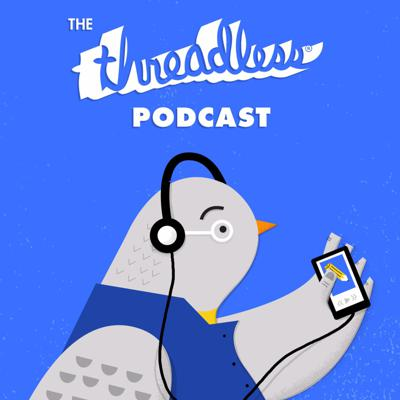 The Threadless Podcast