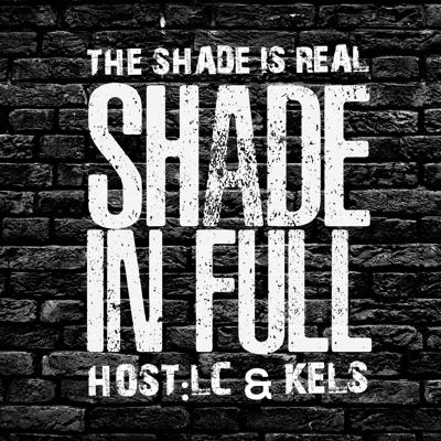 Shade in Full Podcast