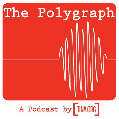 TINA.org's The Polygraph
