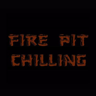 FirePitChilling