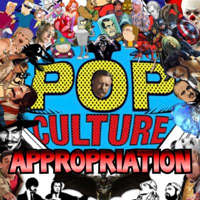 Pop Culture Appropriation