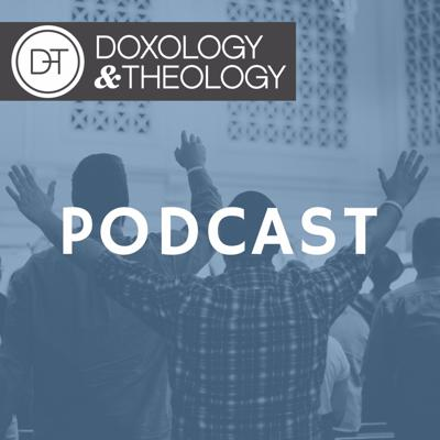 Doxology & Theology