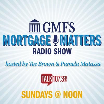 Mortgage Matters TALK 107.3 FM Sponsored by GMFS Mortgage