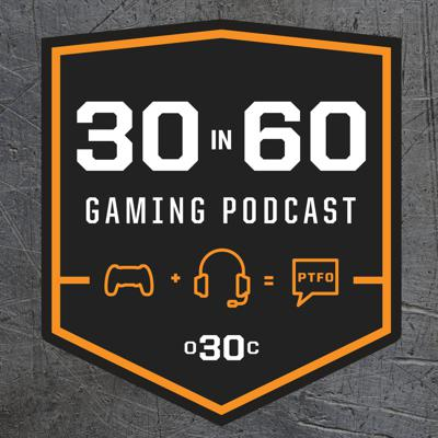 30 in 60 an Over 30 Clan Video Game Podcast