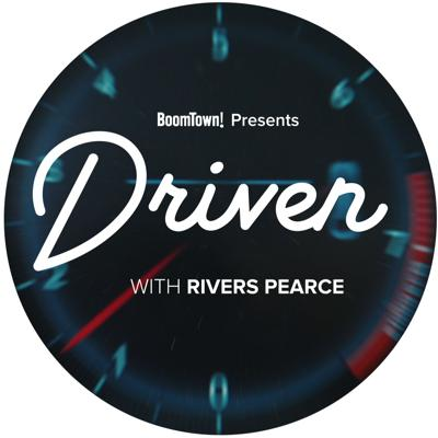 Driven with Rivers Pearce