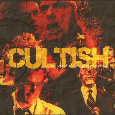 Cultish: A Movie Podcast