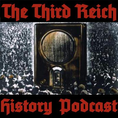 The Third Reich History Podcast