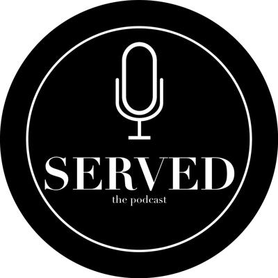 Served, The Podcast