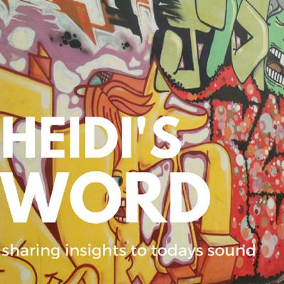 Heidi's Word Sharing Insights to Today's Sound
