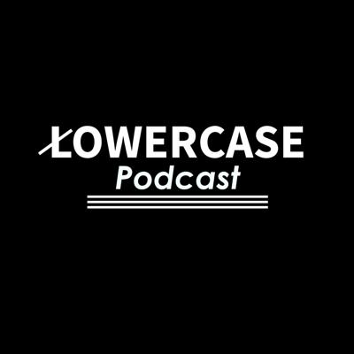 LOWERCASE Podcast