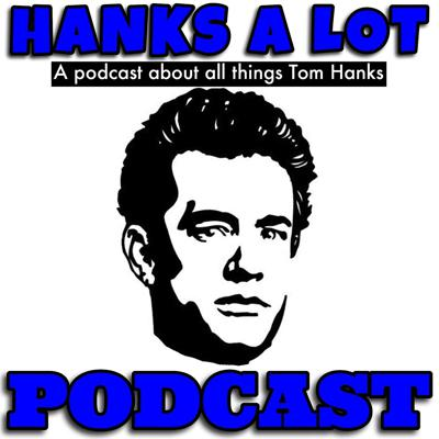 HANKS A LOT Podcast