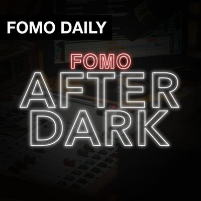 Fomo After Dark