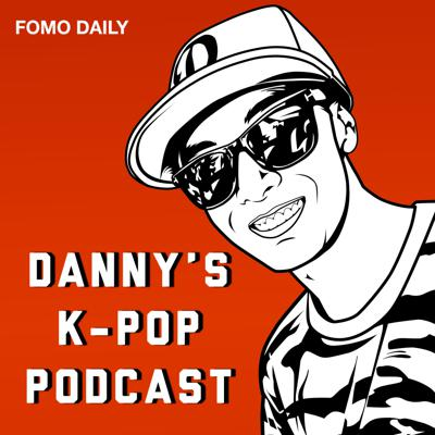 Danny's K-Pop Podcast