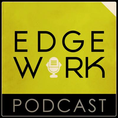 Edgework Podcast