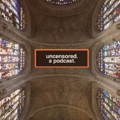 Uncensored - a culture and politics podcast platforming the voices of PoC, women and LGBT students
