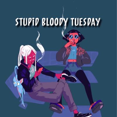 Stupid Bloody Tuesday