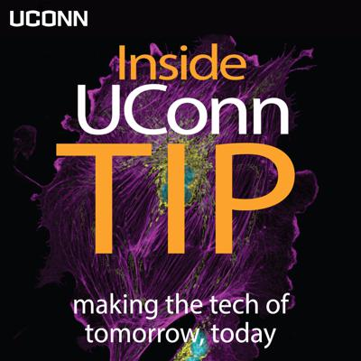 Inside UConn TIP: making the tech of tomorrow, today