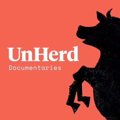 UnHerd Audio Documentaries