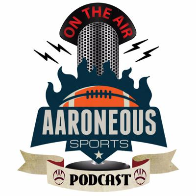 AaroneousSports.com Podcast