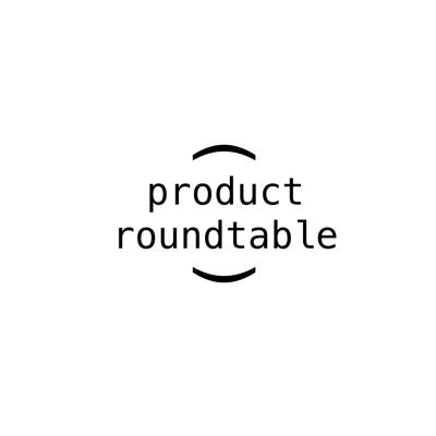 Product Roundtable