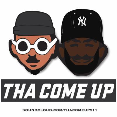 Tha Come Up Podcast
