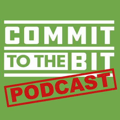Commit To The Bit Podcast