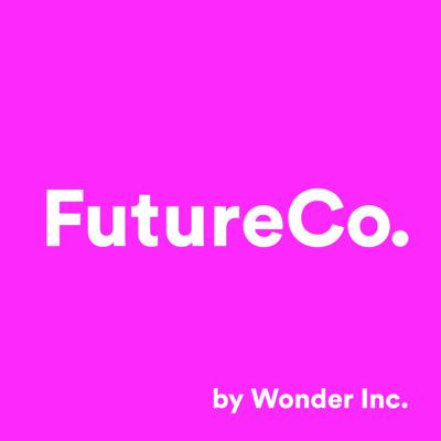 FutureCo. is a podcast about the people who are creating the future. These people are inspiring a new era of business through positive change.   FutureCo. is a presented by Wonder Inc., a future creation company.