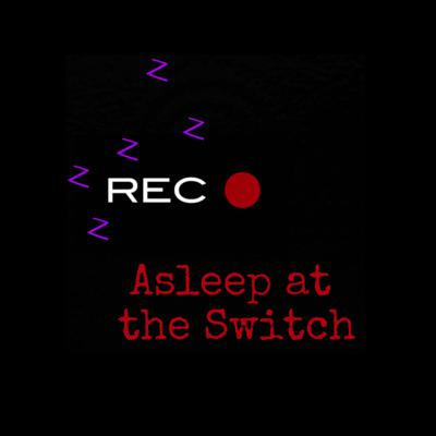 Asleep at the Switch
