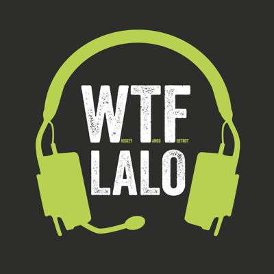 LALO Tactical Presents: WTF Podcast