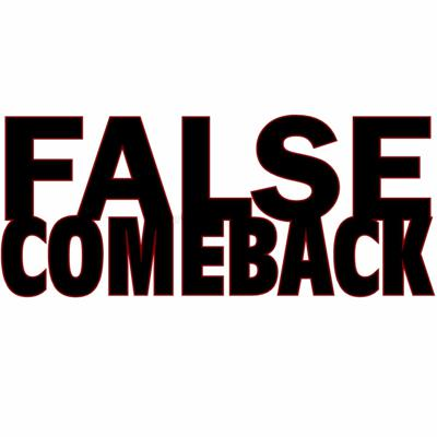 False Comeback