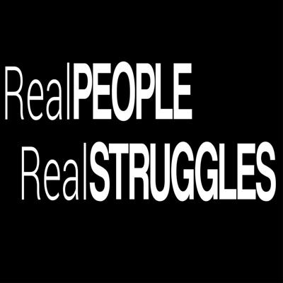 Real People Real Struggles