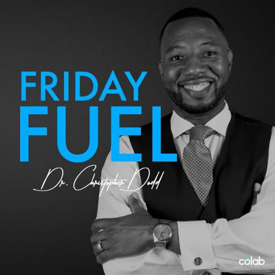 FRIDAY FUEL is a podcast dedicated to providing empowerment tools to maximize your life. Hosted by Dr. Chris Dodd and Keith Freeman.